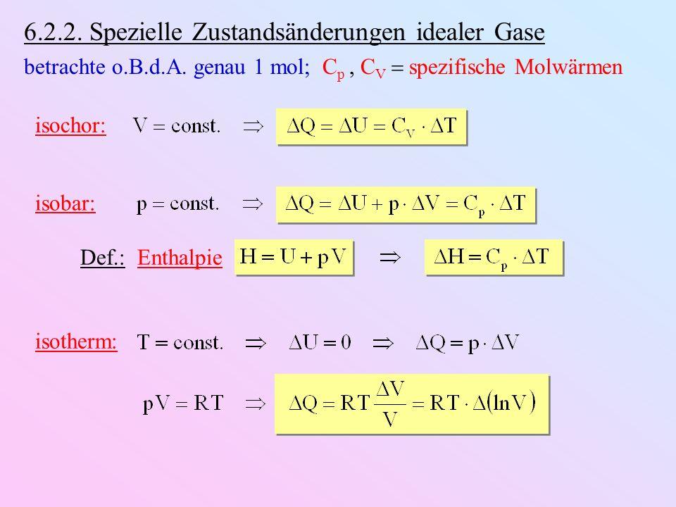 6.2.2.Spezielle Zustandsänderungen idealer Gase betrachte o.B.d.A.