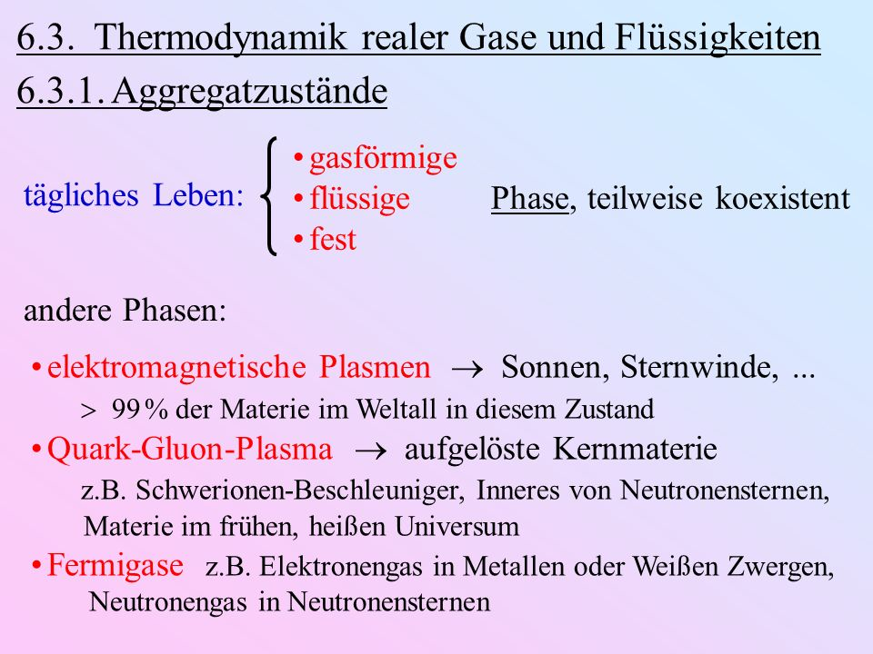 6.3.Thermodynamik realer Gase und Flüssigkeiten 6.3.1.