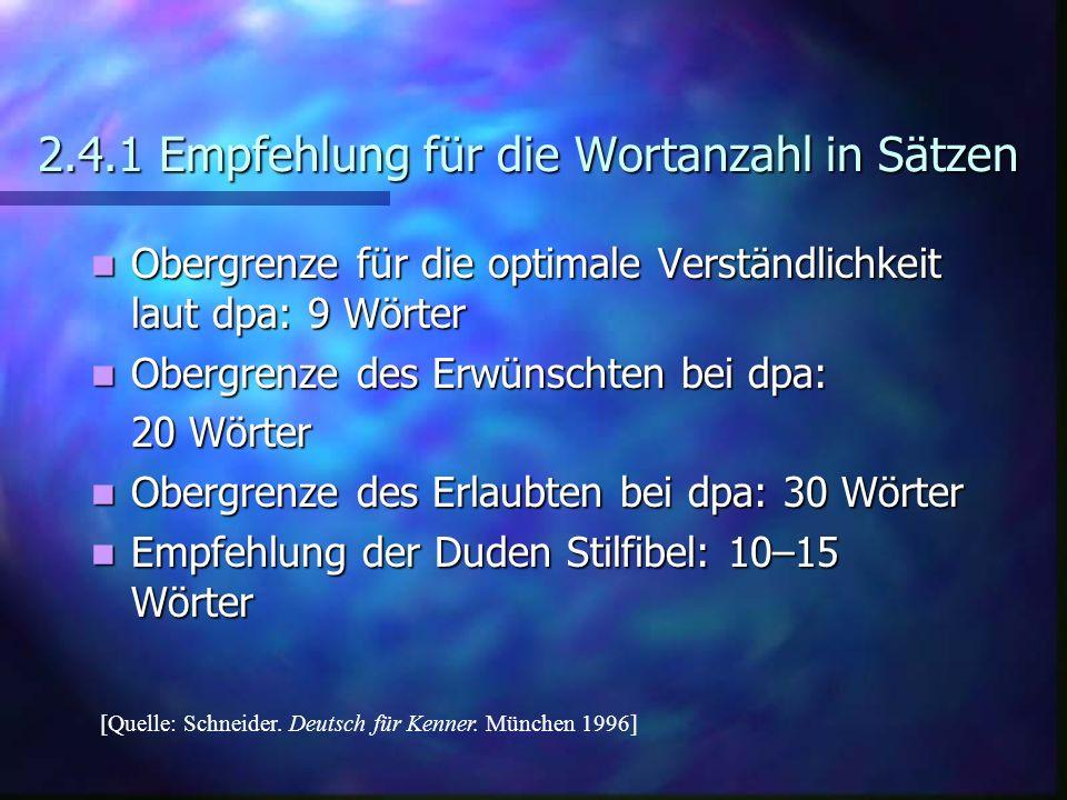 2.4.1 Empfehlung für die Wortanzahl in Sätzen Obergrenze für die optimale Verständlichkeit laut dpa: 9 Wörter Obergrenze für die optimale Verständlich