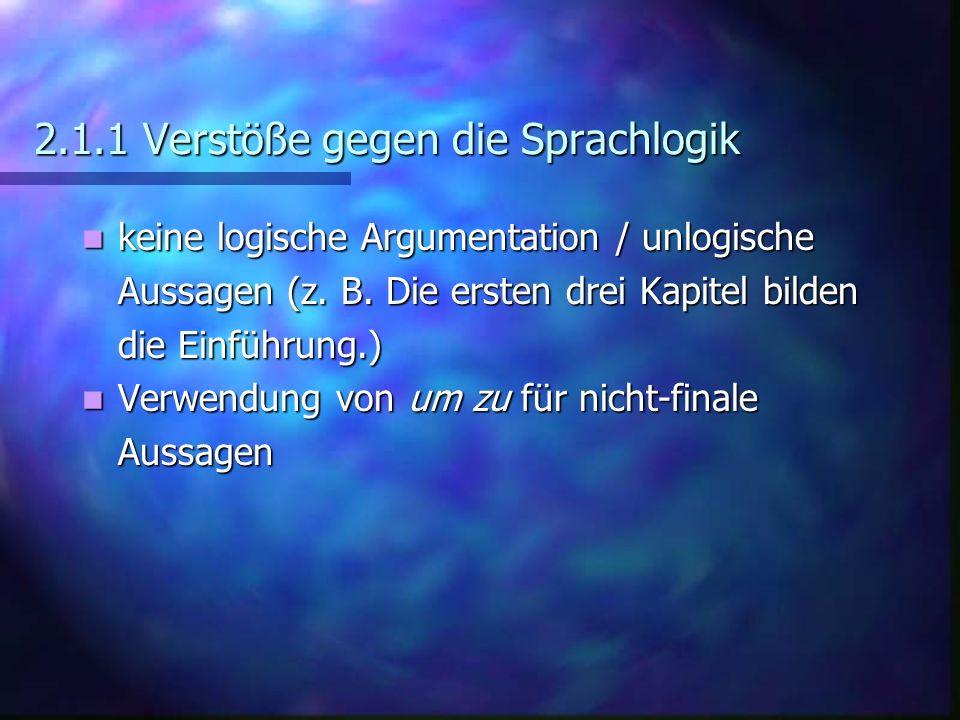 2.1.1 Verstöße gegen die Sprachlogik keine logische Argumentation / unlogische keine logische Argumentation / unlogische Aussagen (z. B. Die ersten dr