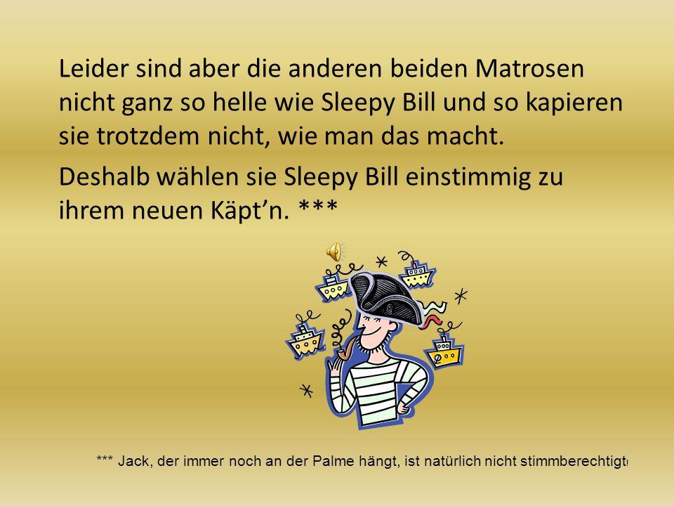 Klar doch, nichts leichter als das! Also, … Schreibe in dein Heft oder auf ein Blatt Papier, wie Sleepy Bill den Matrosen seine Berechnungen erklärt!