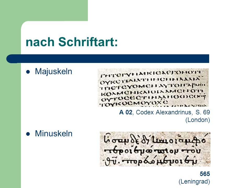 nach Schriftart: Majuskeln Minuskeln A 02, Codex Alexandrinus, S. 69 (London) 565 (Leningrad)