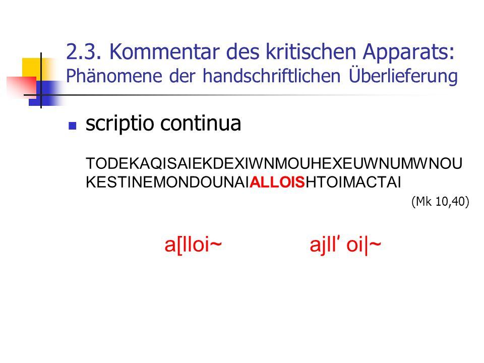 2.3. Kommentar des kritischen Apparats: Phänomene der handschriftlichen Überlieferung scriptio continua TODEKAQISAIEKDEXIWNMOUHEXEUWNUMWNOU KESTINEMON