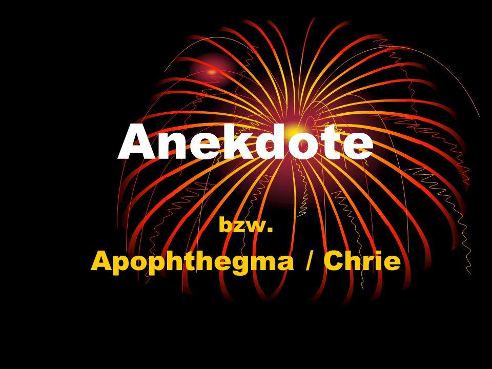 Anekdote bzw. Apophthegma / Chrie