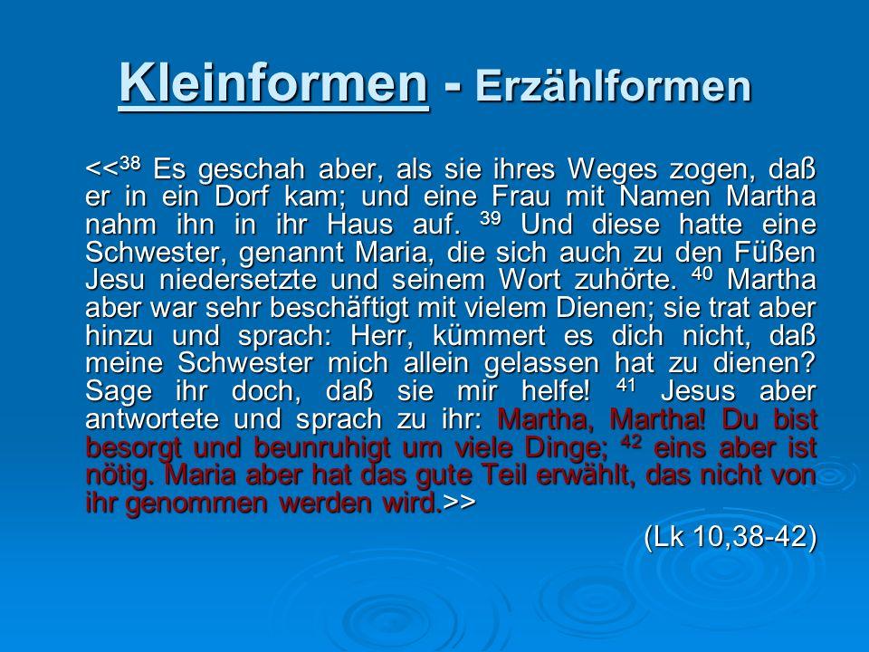 Kleinformen - Erzählformen > > (Lk 10,38-42)