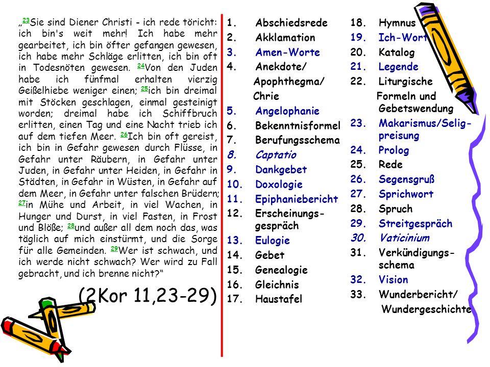 23 Sie sind Diener Christi - ich rede töricht: ich bin's weit mehr! Ich habe mehr gearbeitet, ich bin öfter gefangen gewesen, ich habe mehr Schläge er