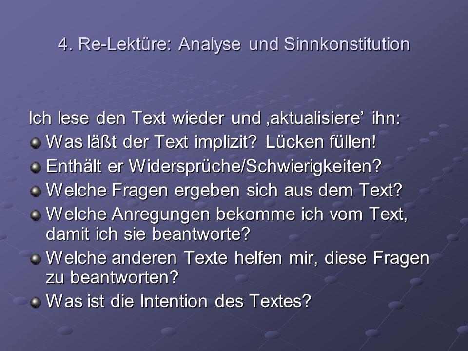 4. Re-Lektüre: Analyse und Sinnkonstitution Ich lese den Text wieder und aktualisiere ihn: Was läßt der Text implizit? Lücken füllen! Enthält er Wider
