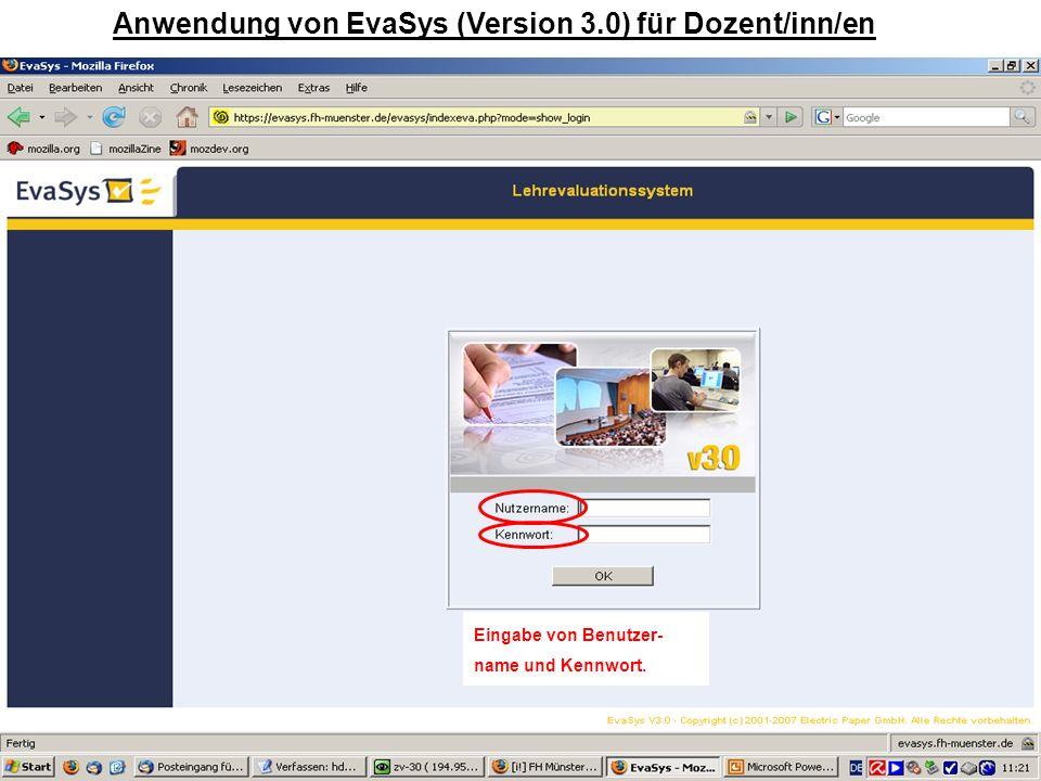 1 Anwendung von EvaSys (Version 3.0) für Dozent/inn/en Eingabe von Benutzer- name und Kennwort.