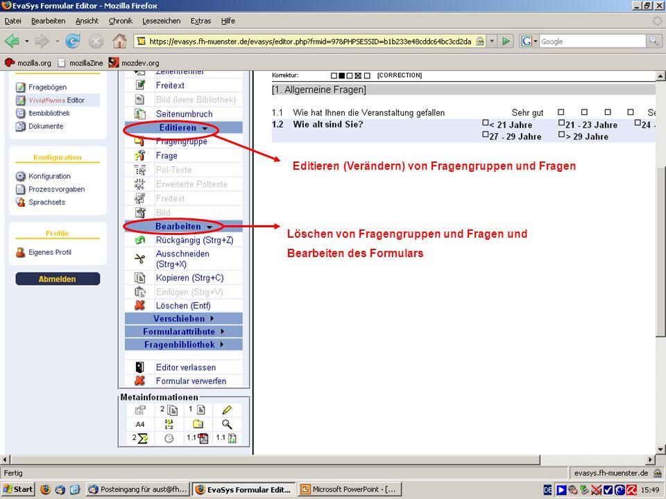 15 Editieren (Verändern) von Fragengruppen und Fragen Löschen von Fragengruppen und Fragen und Bearbeiten des Formulars
