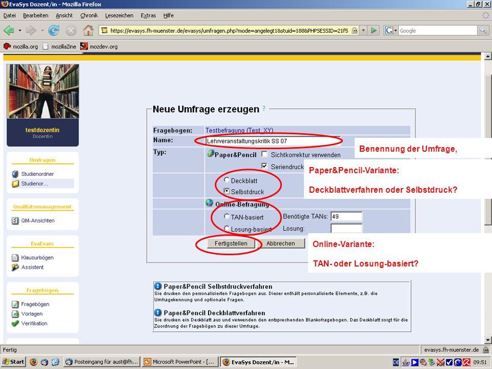 28 Benennung der Umfrage, Paper&Pencil-Variante: Deckblattverfahren oder Selbstdruck? Online-Variante: TAN- oder Losung-basiert?