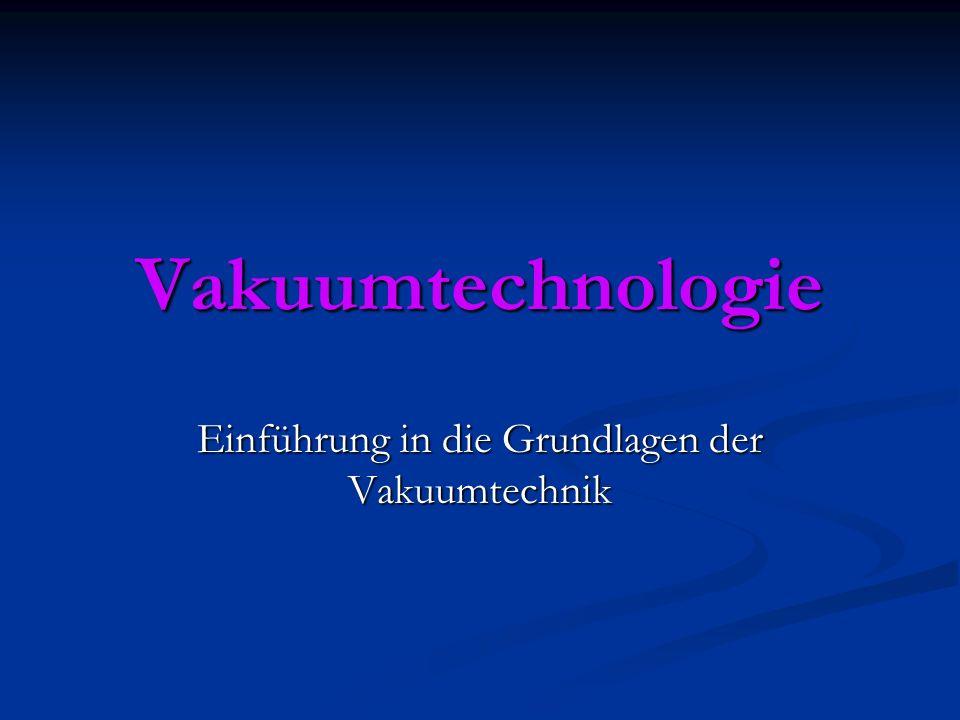 Vakuumtechnologie Einführung in die Grundlagen der Vakuumtechnik