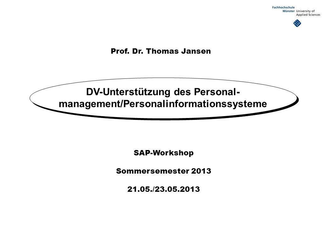 SAP-Workshop Prof.Dr. T. Jansen DV-Unterstützung des Personalmanagement - 2 Gliederung 1.