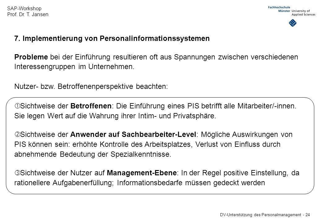 SAP-Workshop Prof. Dr. T. Jansen DV-Unterstützung des Personalmanagement - 24 7. Implementierung von Personalinformationssystemen Probleme bei der Ein