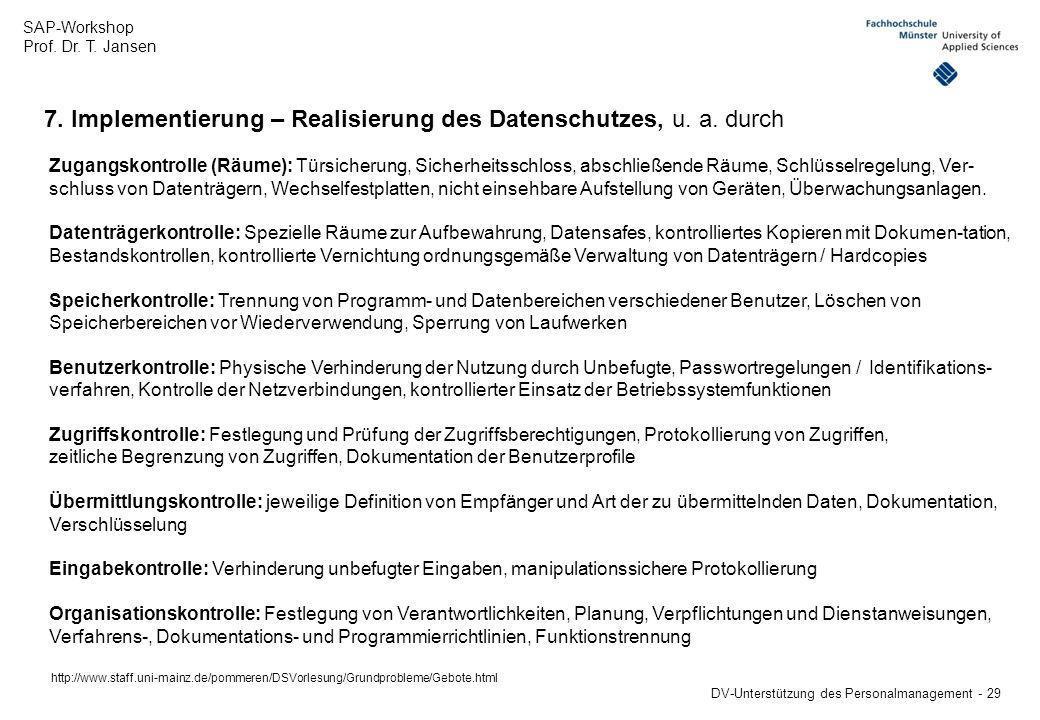 SAP-Workshop Prof. Dr. T. Jansen DV-Unterstützung des Personalmanagement - 29 Zugangskontrolle (Räume): Türsicherung, Sicherheitsschloss, abschließend