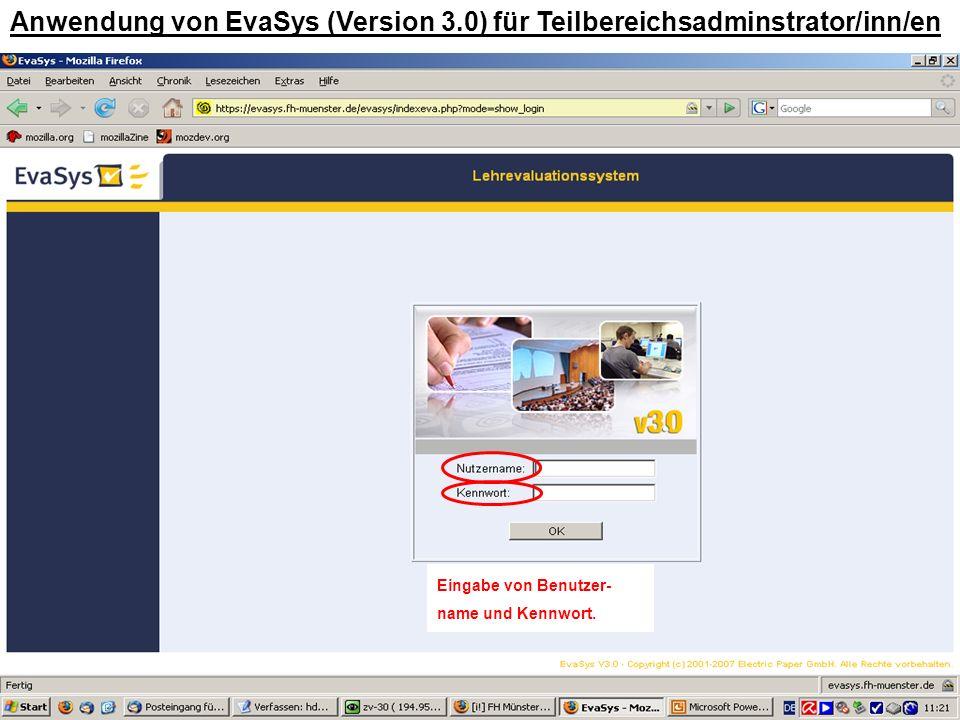 1 Anwendung von EvaSys (Version 3.0) für Teilbereichsadminstrator/inn/en Eingabe von Benutzer- name und Kennwort.