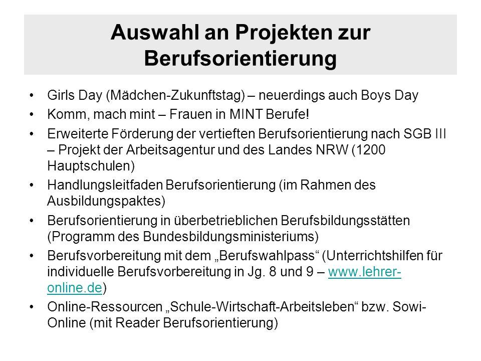 Auswahl an Projekten zur Berufsorientierung Girls Day (Mädchen-Zukunftstag) – neuerdings auch Boys Day Komm, mach mint – Frauen in MINT Berufe! Erweit