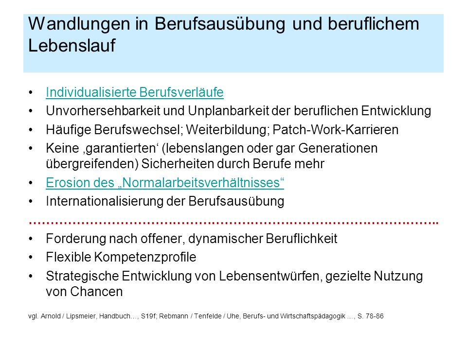 Die klassische (männliche) Erwerbsbiographie Quelle: Willke, G.