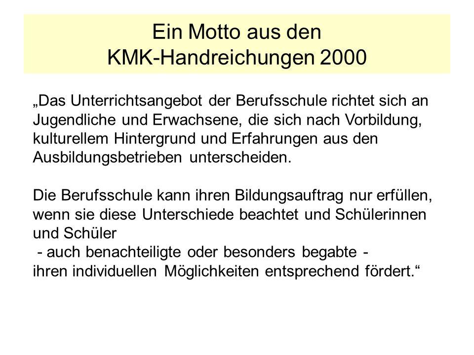 Ein Motto aus den KMK-Handreichungen 2000 Das Unterrichtsangebot der Berufsschule richtet sich an Jugendliche und Erwachsene, die sich nach Vorbildung