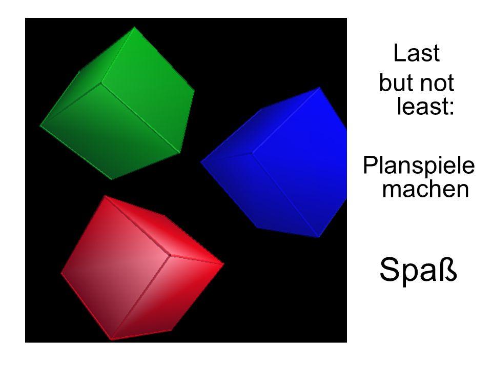 Last but not least: Planspiele machen Spaß