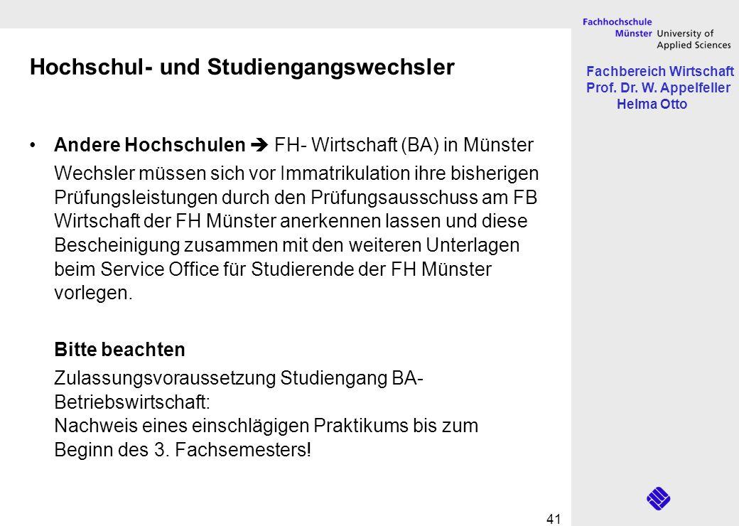 Fachbereich Wirtschaft Prof. Dr. W. Appelfeller Helma Otto 41 Hochschul- und Studiengangswechsler Andere Hochschulen FH- Wirtschaft (BA) in Münster We