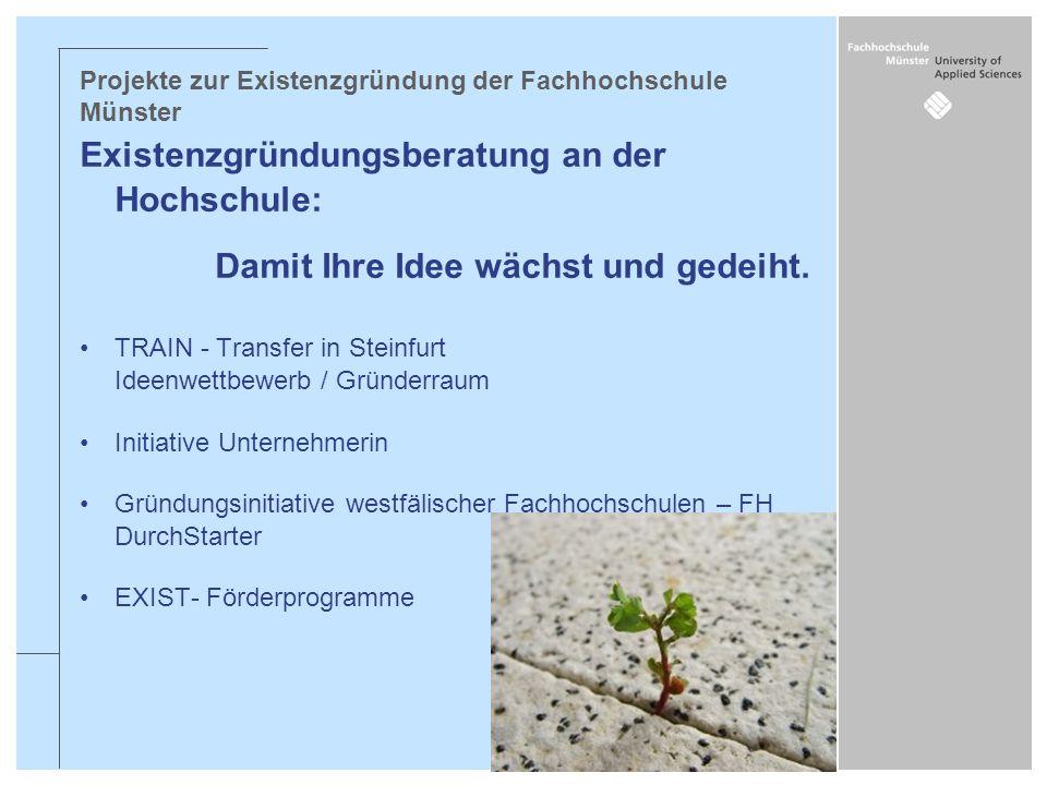 FH DurchStarter / EXIST III-Projekt Projektleitung: Carsten Schröder Hüfferstraße 27, 48149 Münster, Raum: 1.23a Tel: 0251 83-64600 Fax: 0251 83-64699 schroeder@fh-muenster.de Gründungscoach: Sandra Fuchs Hüfferstraße 27, 48149 Münster, Raum: 1.23c Tel: 0251 83-64616 Fax: 0251 83-64699 sandra.fuchs@fh-muenster.de