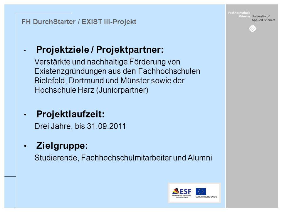 Projektziele / Projektpartner: Verstärkte und nachhaltige Förderung von Existenzgründungen aus den Fachhochschulen Bielefeld, Dortmund und Münster sow