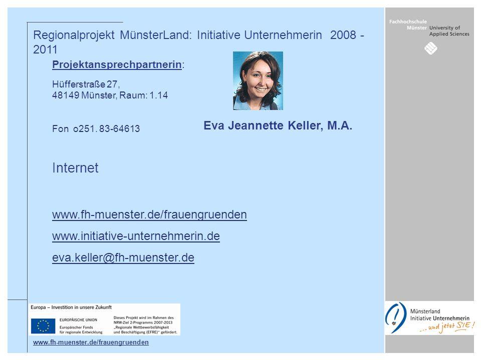 Projektansprechpartnerin: Hüfferstraße 27, 48149 Münster, Raum: 1.14 Fon o251. 83-64613 Regionalprojekt MünsterLand: Initiative Unternehmerin 2008 - 2