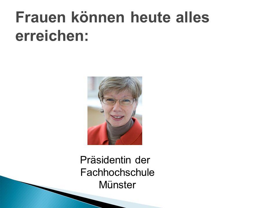 Frauen können heute alles erreichen: Präsidentin der Fachhochschule Münster