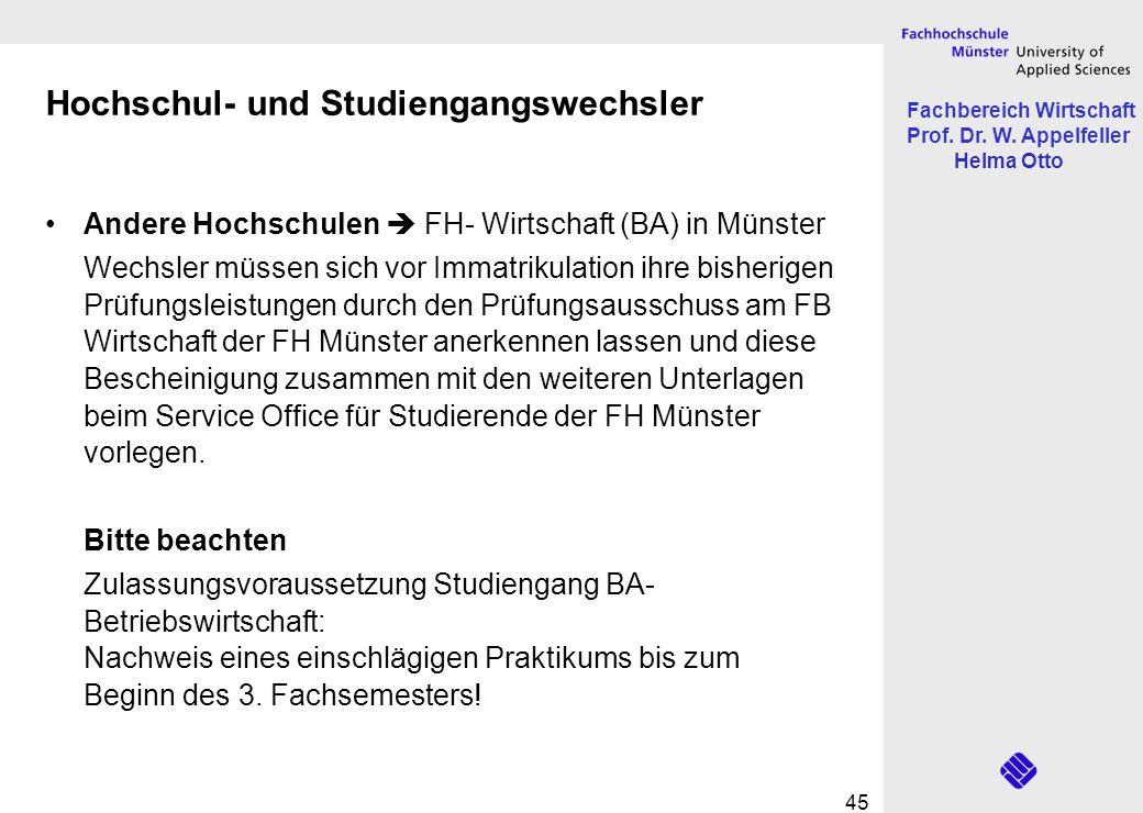 Fachbereich Wirtschaft Prof. Dr. W. Appelfeller Helma Otto 45 Hochschul- und Studiengangswechsler Andere Hochschulen FH- Wirtschaft (BA) in Münster We