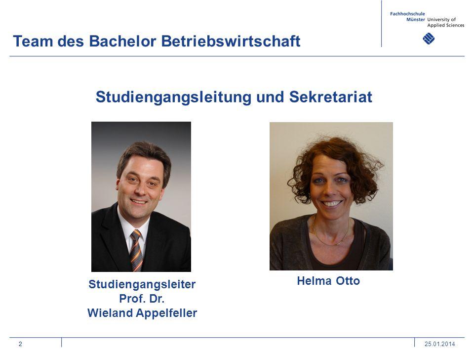 2 Team des Bachelor Betriebswirtschaft 2 Studiengangsleitung und Sekretariat Studiengangsleiter Prof. Dr. Wieland Appelfeller Helma Otto 25.01.2014