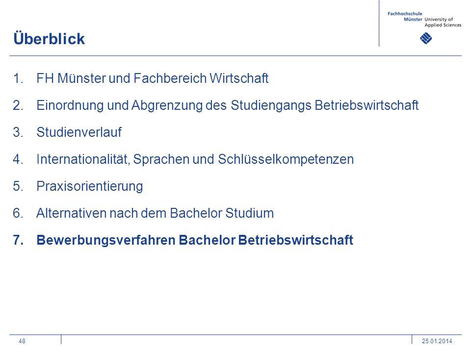 48 Überblick 1.FH Münster und Fachbereich Wirtschaft 2.Einordnung und Abgrenzung des Studiengangs Betriebswirtschaft 3.Studienverlauf 4.Internationali
