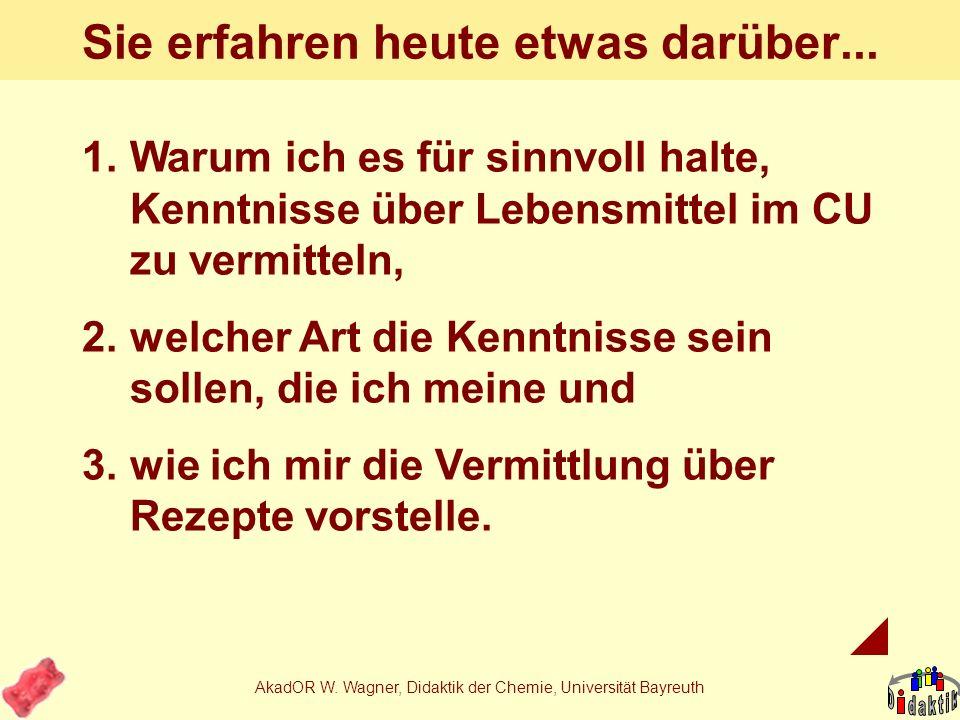 AkadOR W. Wagner, Didaktik der Chemie, Universität Bayreuth Lebensmittelchemische Experimente für Schülerübungen Oder: Warum schmecken Gummibärchen ro