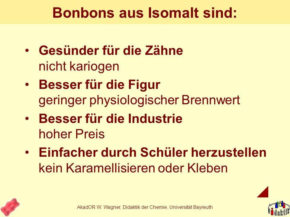 AkadOR W. Wagner, Didaktik der Chemie, Universität Bayreuth Isomalt Isomalt GPSIsomalt GPM