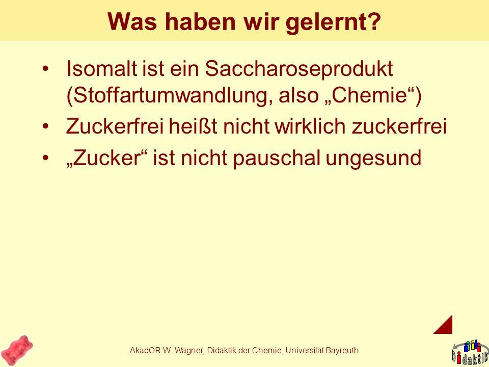 AkadOR W. Wagner, Didaktik der Chemie, Universität Bayreuth Lehrer und ihr Produkt
