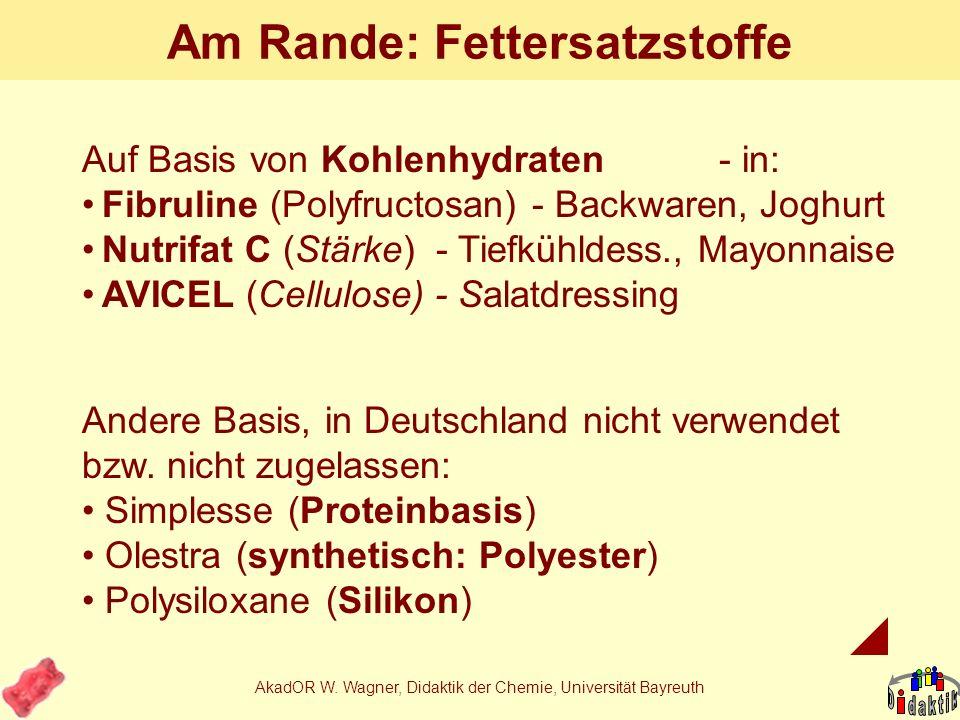 AkadOR W. Wagner, Didaktik der Chemie, Universität Bayreuth Erweiterung Milch (3,5%) Sahne (30%) Zucker Vanillinzucker Johannisbrotkernmehl Magermilch