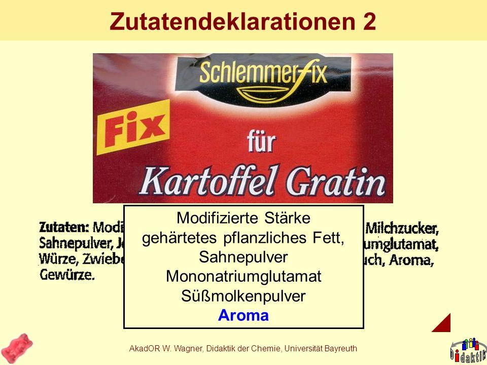 AkadOR W. Wagner, Didaktik der Chemie, Universität Bayreuth Zutatendeklarationen 1 Nitritpökelsalz Modifizierte Stärke Johannisbrotkernmehl Guar Xanth