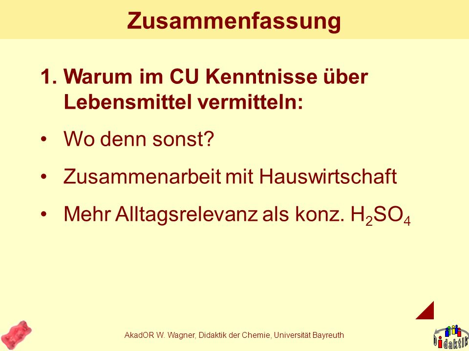 AkadOR W. Wagner, Didaktik der Chemie, Universität Bayreuth Klassifizierung von Aromen 1.synthetisch: Stoffmischung gibt es in der Natur nicht; Red Bu