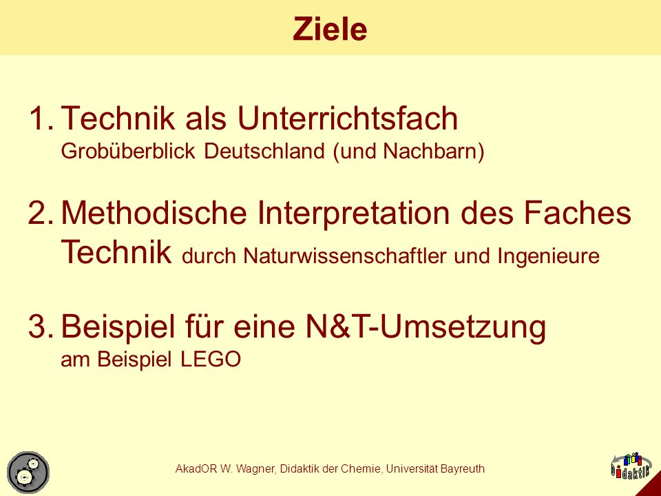 AkadOR W. Wagner, Didaktik der Chemie, Universität Bayreuth 1. Technik als Unterrichtsfach