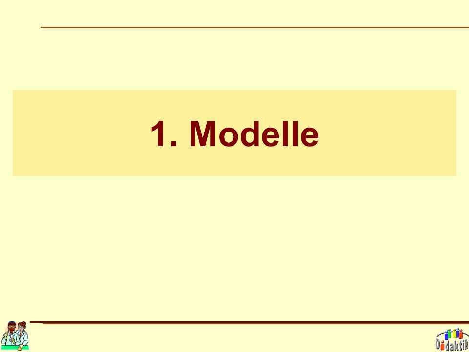 1. Modelle