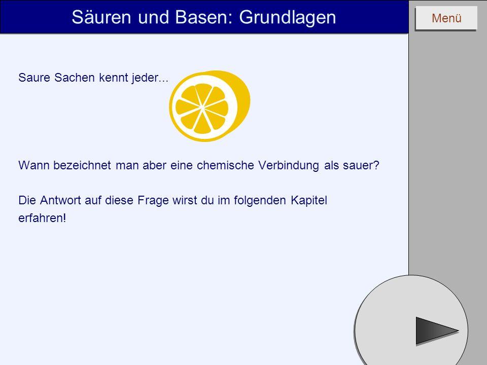 Menü Säuren und Basen: Grundlagen Die Zitrone schmeckt sauer, das liegt an der Zitronensäure.
