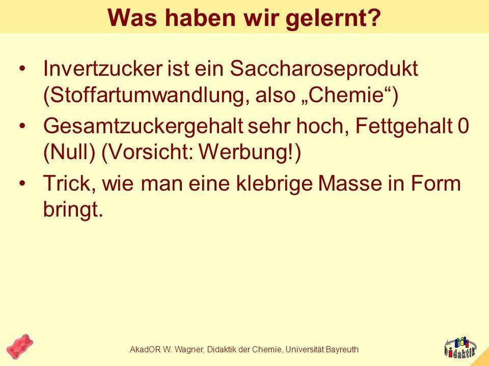 AkadOR W. Wagner, Didaktik der Chemie, Universität Bayreuth http://www.gummibaeren-forschung.de/