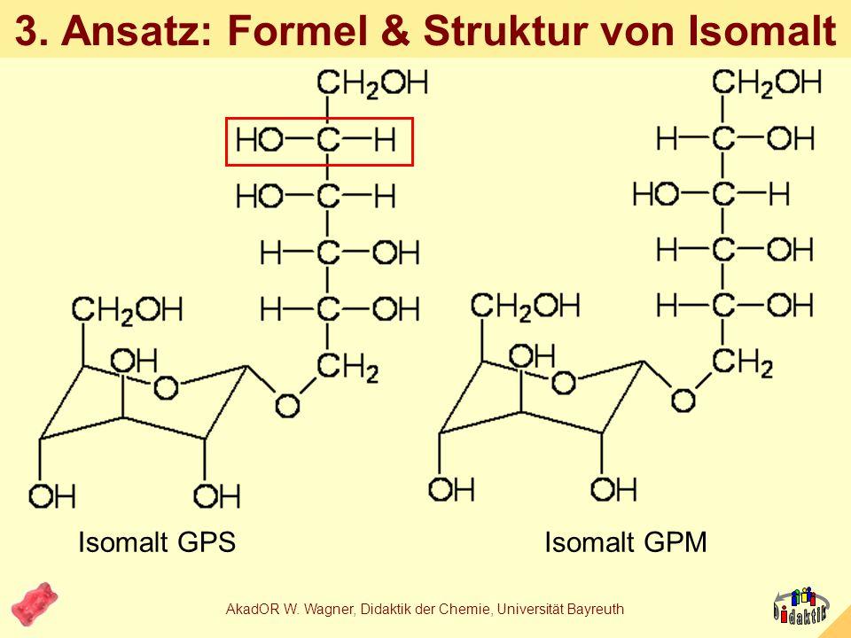 AkadOR W. Wagner, Didaktik der Chemie, Universität Bayreuth 2. Ansatz: Beginnen mit Rezepten Zutaten für jeweils 100g Bonbons Physiol. Brennwert: ca.