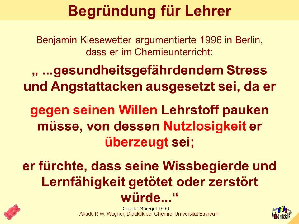 AkadOR W. Wagner, Didaktik der Chemie, Universität Bayreuth 1. Warum… …ich Lebensmittel-Inhalte für sinnvoll halte.