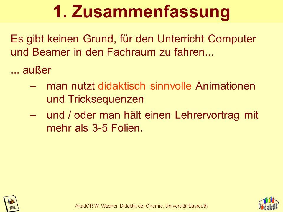 AkadOR W. Wagner, Didaktik der Chemie, Universität Bayreuth 1. Warum Präsentationsprogramme... 4.Das Effektivitätsargument: - bieten modernere Zeichne