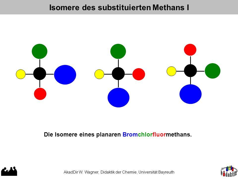 AkadDir W. Wagner, Didaktik der Chemie, Universität Bayreuth Isomere des substituierten Methans I Die Isomere eines planaren Bromchlorfluormethans.