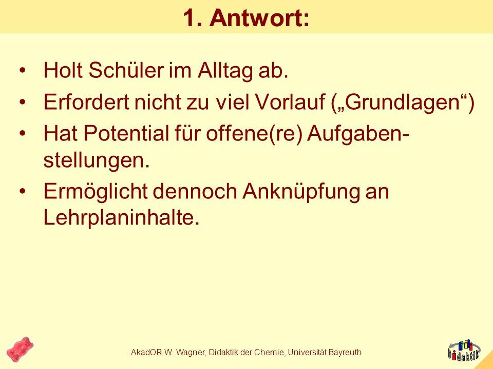 AkadOR W. Wagner, Didaktik der Chemie, Universität Bayreuth Lernfelder im Zusammenhang Mischen und Trennen chemische Reaktion Säuren und Basen Brause