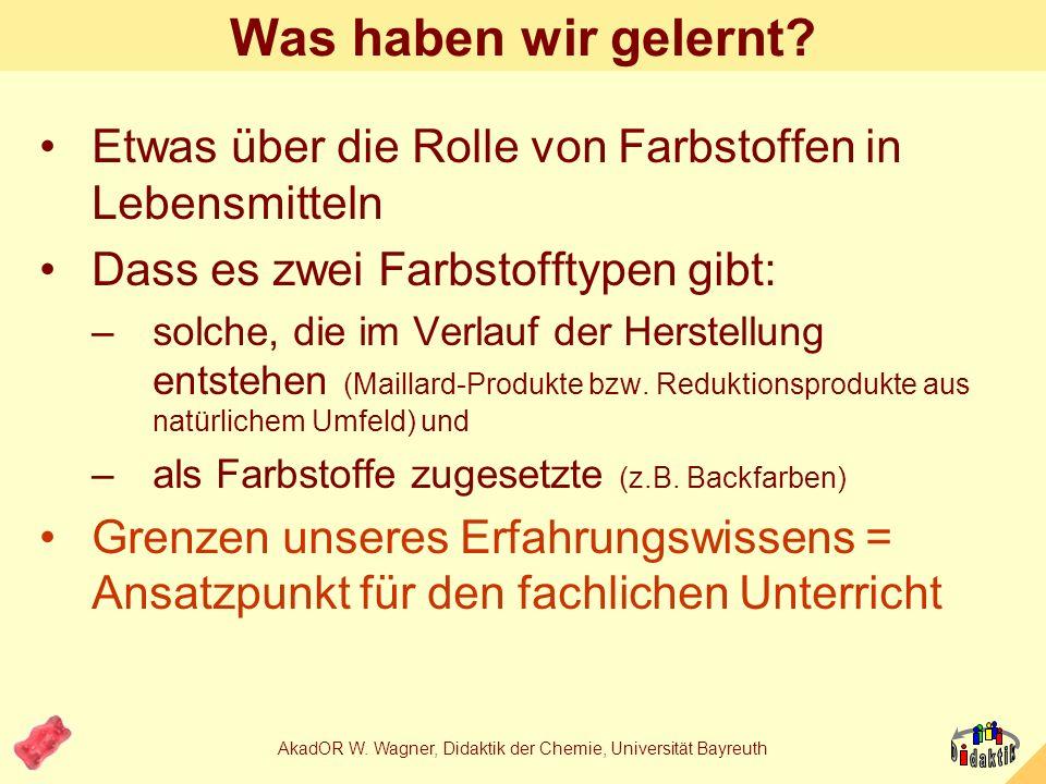 AkadOR W. Wagner, Didaktik der Chemie, Universität Bayreuth Die besondere Erkenntnis daraus: Besteht der Verbraucher auf einer bestimmten Farbe, krieg