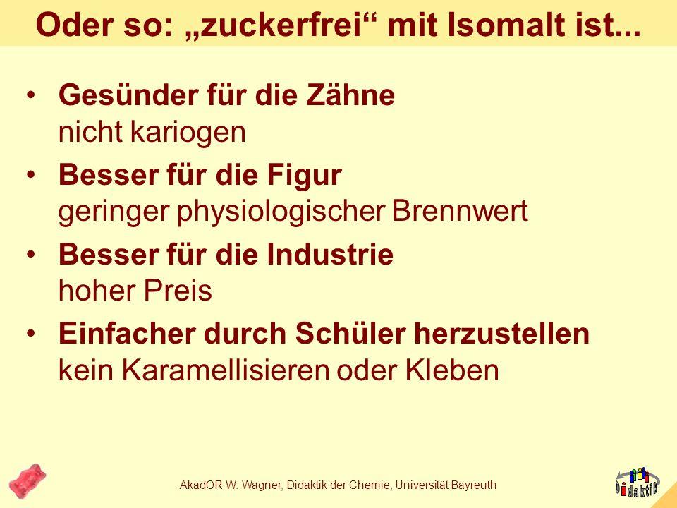 AkadOR W. Wagner, Didaktik der Chemie, Universität Bayreuth Oder so: Isomalt Isomalt GPMIsomalt GPS
