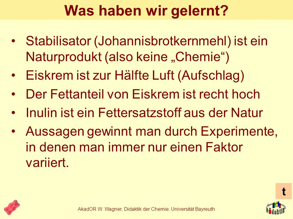 AkadOR W. Wagner, Didaktik der Chemie, Universität Bayreuth Aber Vorsicht: 28.02.2007 - Medizin Eisessen für den Nachwuchs Studie: Vollmilch und Eiscr