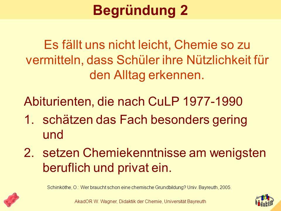 AkadOR W.Wagner, Didaktik der Chemie, Universität Bayreuth Warum schmecken Gummibärchen rot.